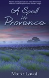 A Spell in Provence - Marie Laval