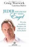 Jeder von uns hat einen Engel: Wie dein himmlischer Beschützer dir hilft und wie du ihn findest - Craig Warwick, Caterina Balivo, Andrea Panster