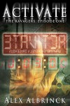Activate (The Ravagers - Episode One) - Alex Albrinck