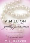 A Million Guilty Pleasures - C.L. Parker