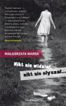 Nikt nie widział, nikt nie słyszał… - Małgorzata Warda