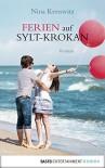 Ferien auf Sylt-Krokan: Roman - Nina Kresswitz