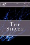 The Shade - Larry Gattis