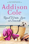 Read, Write, Love at Seaside (Sweet with Heat: Seaside Summers Book 1) - Addison Cole