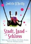Stadt, Land - Schluß - O´Reilly Judith