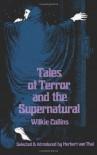 Tales of Terror and the Supernatural - Wilkie Collins, Herbert van Thal