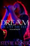 Dream Me Off My Feet (Sex, Love, And Rock & Roll) - Stevie Kisner