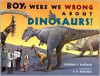 Boy, Were  We Wrong About Dinosaurs! - Kathleen V. Kudlinski, S.D. Schindler