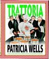 Trattoria - Patricia Wells