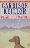 We Are Still Married - Garrison Keillor
