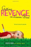 Getting Revenge on Lauren Wood - Eileen Cook