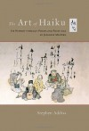 The Art of Haiku: Its History through Poems and Paintings by Japanese Masters - Stephen Addiss