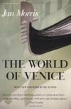 The World of Venice: Revised Edition - Jan Morris