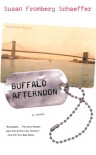 Buffalo Afternoon: A Novel - Susan Fromberg Schaeffer