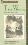 Three Women - Isabelle de Charrière, Emma Rooksby