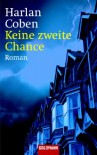 Keine zweite Chance: Roman - Harlan Coben