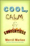 Cool, Calm & Contentious - Merrill Markoe