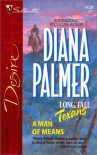 A Man Of Means (Long, Tall Texans) - Diana Palmer