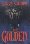 The Golden - Lucius Shepard