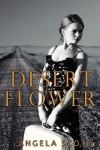 Desert Flower - Angela  Scott