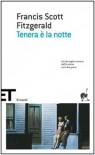 Tenera è la notte - F. Scott Fitzgerald, Fernanda Pivano