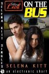 On the Bus (Sibling Lust #3) - Selena Kitt
