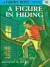A Figure in Hiding (Hardy Boys, #16) - Franklin W. Dixon