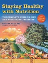 Staying Health with Nutrition: The Complete Guide to Diet and Nutritional Medicine - Elson M. Haas, Buck Levin