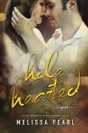 Hole Hearted (A Songbird Novel) - Melissa Pearl