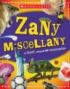 Scholastic Zany Miscellany: A Mixed-Up Encyclopedia of Fun Facts! - Tom Jackson