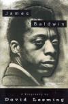 James Baldwin: A Biography - David A. Leeming