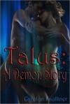 Talus: A Demon Story - Carolyn Faulkner