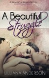 A Beautiful Struggle (Beautiful Series) (Volume 1) - Lilliana Anderson