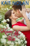 Know Me Well: A Small Town Southern Romance (Wishful Romance Book 3) - The Forge Book Finishers, Kait Nolan