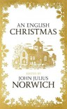 An English Christmas - John Julius Norwich, Various Authors