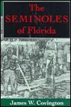 The Seminoles of Florida - James W. Covington
