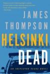 Helsinki Dead - James Thompson