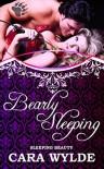 Bearly Sleeping  - Cara Wylde
