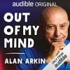 Out of My Mind - Alan Arkin, Audible Studios