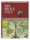 Der Brockhaus/ Atlas zur Geschichte. Epochen, Territorien, Ereignisse - NA