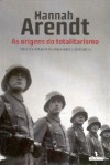 As Origens do Totalitarismo - Hannah Arendt, Roberto Raposo