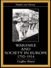 Warfare and Society in Europe, 1792-1914 (Warfare and History) - Geoffrey Wawro