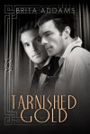 Tarnished Gold - Brita Addams
