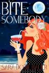 Bite Somebody (Bite Somebody #1) - Sara Dobie Bauer