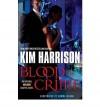 [(Blood Crime)] [Author: Kim Harrison] published on (November, 2012) - Kim Harrison