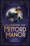 Die Schwestern von Mitford Manor – Unter Verdacht: Roman (Mitford-Schwestern, Band 1) - Jessica Fellowes, Andrea Brandl