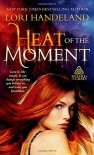 Heat of the Moment (Sisters of the Craft) - Lori Handeland
