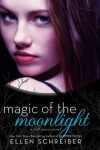 Magic of the Moonlight: A Full Moon Novel  - Ellen Schreiber
