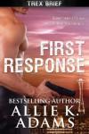 First Response (TREX) - Allie K. Adams