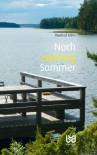 Noch zwanzig Sommer: Roman - Manfred Kohrs